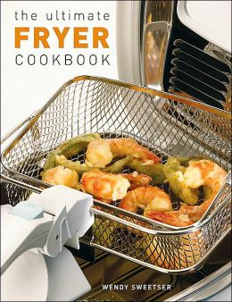 Ultimate Fryer Cookbook