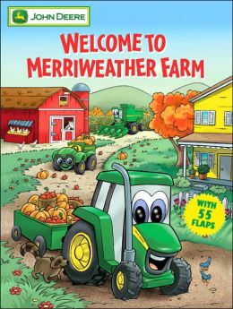 Welcome to Merriweather Farm (John Deere Lift the Flap Books)