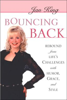 Bouncing Back: Rebound from Life's Challenges with Humor, Grace, & Style