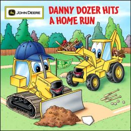 Danny Dozer Hits a Home Run (John Deere Children's Series)