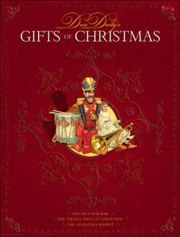 Don Daily's Gifts of Christmas: The Nutcracker/ The Twelve Days of Christmas/ The Velveteen Rabbit