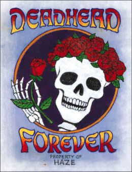 Deadhead Forever: Property of Haze