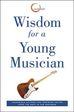 Wisdom for a Young Musician