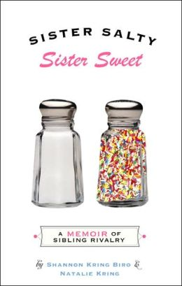 Sister Salty, Sister Sweet: A Memoir of Sibling Rivalry