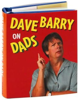 Dave Barry on Dads