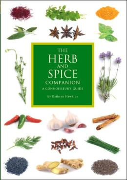 Herb and Spice Companion: A Connoisseur's Guide