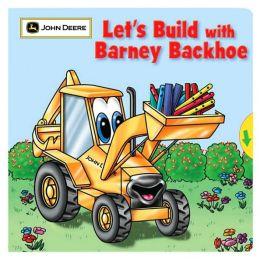 Let's Build with Barney Backhoe (John Deere Children's Series)