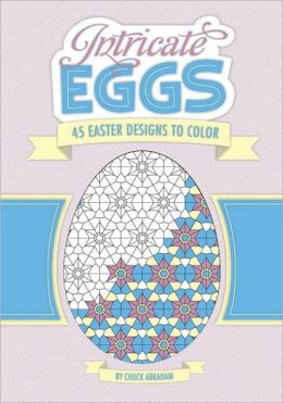 Intricate Eggs: 45 Easter Designs to Color