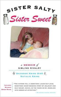 Sister Salty, Sister Sweet: A Memoir of Sibling Rivalry