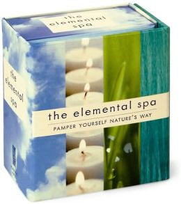 The Elemental Spa: Pamper Yourself Nature's Way