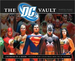 The DC Vault: A Museum-in-a-Book with Rare Collectibles from the DC Universe