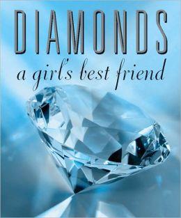 Diamonds: A Girl's Best Friend