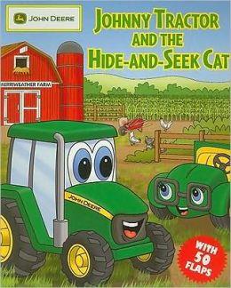 Johnny Tractor and the Hide-and-Seek Cat (John Deere Children's Series)