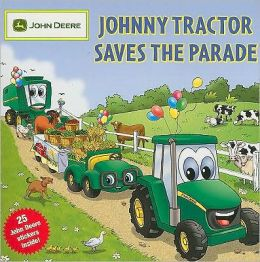 Johnny Tractor Saves the Parade (John Deere Children's Series)