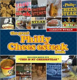 Great Philly Cheesesteak Book