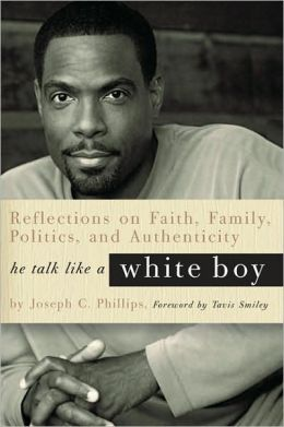 He Talk Like a White Boy: Reflections on Faith, Family, Politics, and Authenticity