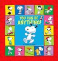 Book Cover Image. Title: You Can Be Anything!, Author: Charles M. Schulz