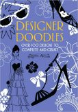 Book Cover Image. Title: Designer Doodles:  Over 100 Designs to Complete and Create, Author: Nellie Ryan
