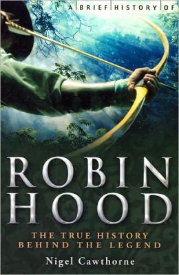 Robin Hood: The True History Behind the Legend