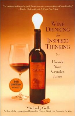 Wine Drinking for Inspired Thinking: Uncork Your Creative Juices