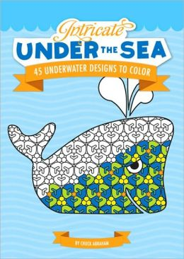Intricate Under the Sea: 45 Underwater Designs to Color