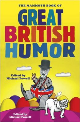 The Mammoth Book of Great British Humor