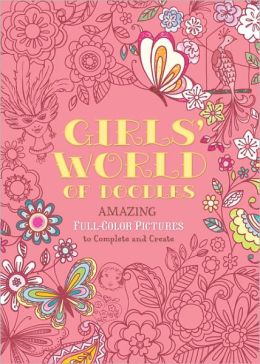Girls' World of Doodles: Over 100 Pictures to Complete and Create