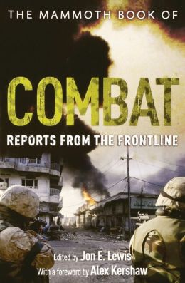 The Mammoth Book of Combat: Reports from the Frontline