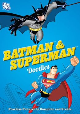 DC Comics Batman & Superman Doodles: Fearless Pictures to Complete and Create