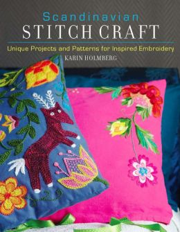 Scandinavian Stitch Craft: Unique Projects and Patterns for Inspired Embroidery