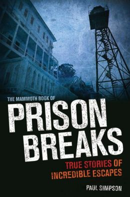 The Mammoth Book of Prison Breaks