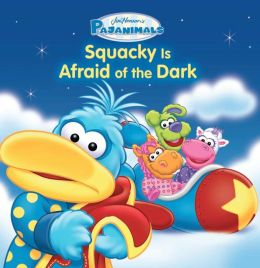 Pajanimals: Squacky Is Afraid of the Dark