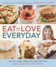 Book Cover Image. Title: Eat What You Love--Everyday!:  200 All-New, Great-Tasting Recipes Low in Sugar, Fat, and Calories, Author: Marlene Koch