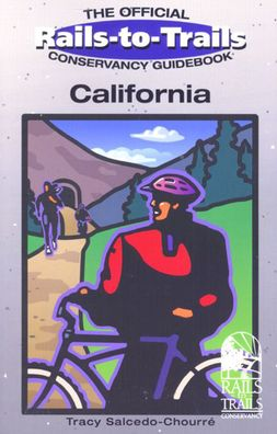 The Rails to Trails Guide to California