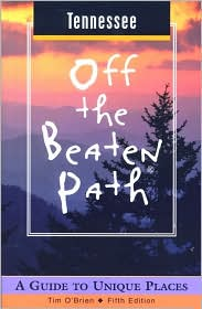 Tennessee: Off the Beaten Path, A Guide to Unique Places (2001)