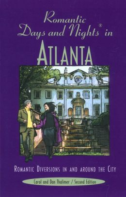 Romantic Days and Nights in Atlanta: Romantic Diversions in and around the City