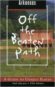 Arkansas Off the Beaten Path: A Guide to Unique Places