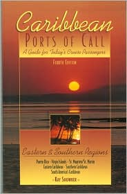 Caribbean Ports of Call: Eastern and Southern Regions, 4th: A Guide for Today's Cruise Passengers