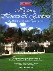 Hudson's Historic Houses & Gardens 2002: The Comprehensive Annual Guide to Heritage Properties in Great Britain and Ireland