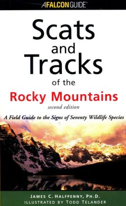 Scats and Tracks of the Rocky Mountains (Second Edition)