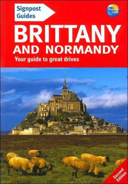 Signpost Guide to Brittany and Normandy: Your Guide to Great Drives