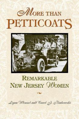 More Than Petticoats: Remarkable New Jersey Women