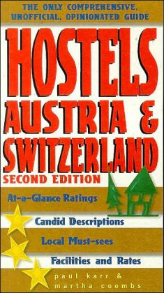 Hostels Austria and Switzerland: The Only Comprehensive, Unofficial, Opinionated Guide