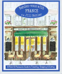Rendez-Vous with France: A Point and Pronounce Guide to Traveling, Shopping and Eating