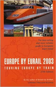Europe by Eurail 2003: Touring Europe by Train