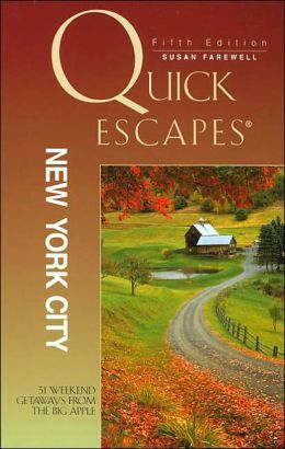 Quick Escapes New York City, 5th Edition: 31 Weekend Getaways from the Big Apple