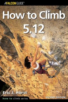 How to Climb 5.12, 2nd Edition