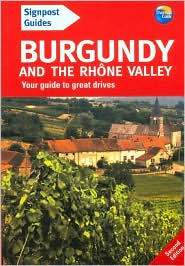 Signpost Guide to Burgundy and the Rhone Valley, 2nd Edition