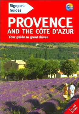 Signpost Guide to Provence and the Cote d'Azur, 2nd Edition