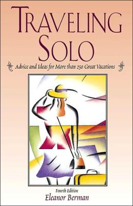 Traveling Solo, 4th Edition